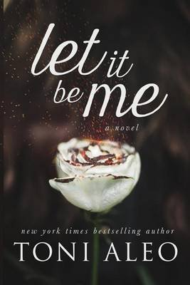 [(Let It Be Me)] [By (author) Toni Aleo] published on (September, 2013)