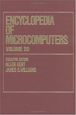 Encyclopedia of Microcomputers: Volume 20 - Visual Fidelity: Designing Multimedia Interfaces for Active Learning to Xerox Corporation: v. 20 (Microcomputers Encyclopedia)