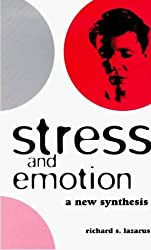 Stress and Emotion: A New Synthesis by Richard S. Lazarus (1999-01-01)