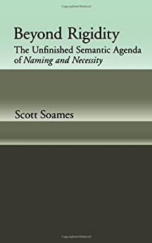 Beyond Rigidity: The Unfinished Semantic Agenda of Naming and Necessity par [Soames, Scott]