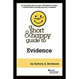 A Short & Happy Guide to Evidence (Short & Happy Guides)
