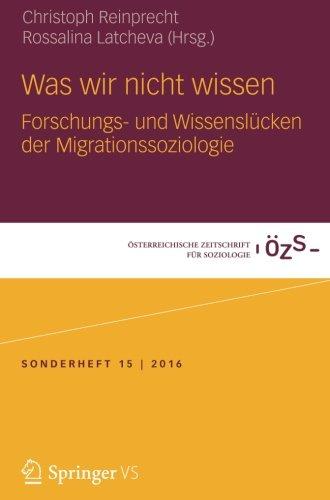 Was wir nicht wissen: Forschungs- und Wissenslücken der Migrationssoziologie (Österreichische Zeitschrift für Soziologie Sonderhefte, Band 14)