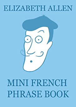 Mini French Phrase Book by [Allen, Elizabeth]