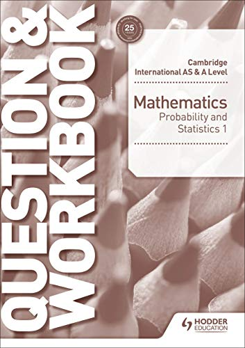 Cambridge International AS & A Level Mathematics Probability & Statistics 1 Question & Workbook (Cambridge Intl As/a Workbook)
