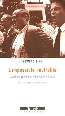 L'impossible neutralité : Autobiographie d'un historien et militant