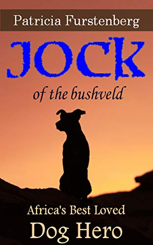 Jock of the Bushveld: Africa's Best Loved Dog Hero (Africa's Bravest Creatures Book 3) (English Edition)