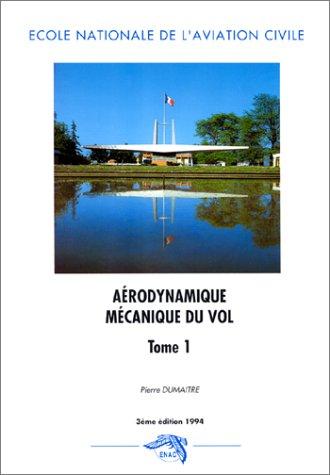 Aérodynamique, mécanique du vol, tome 1