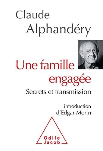 Une famille engagée: Secrets et transmission