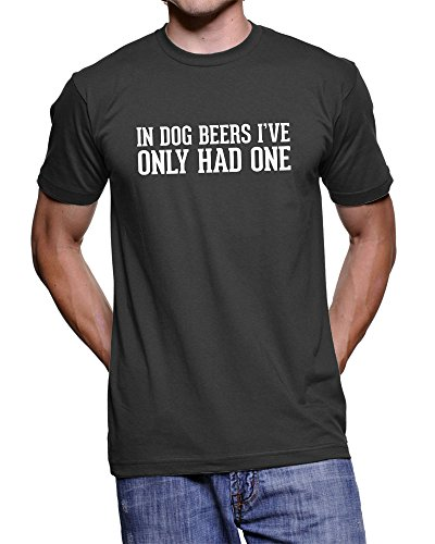 in-dog-beers-ive-only-had-one-191-funny-text-t-shirt-black-xxl