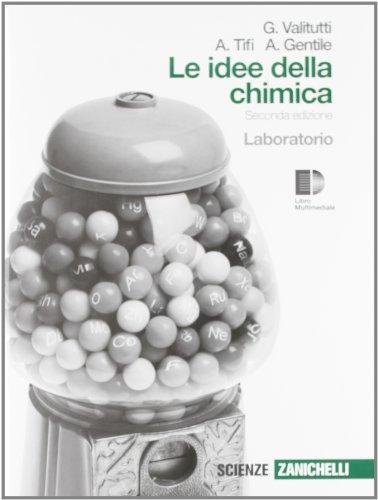 Idee della chimica. Laboratorio. Per le Scuole superiori. Con espansione online
