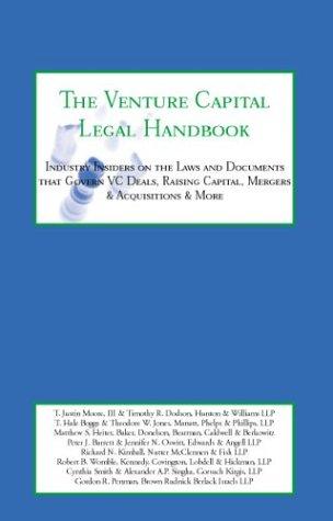 The Venture Capital Legal Handbook: Industry Insiders from Manatt, Phelps & Phillips, Edwards & Angell, Brown Rudnick Berlack Israels & More on the La