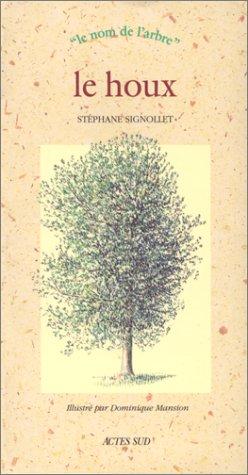 Le Houx par Stéphane Signollet