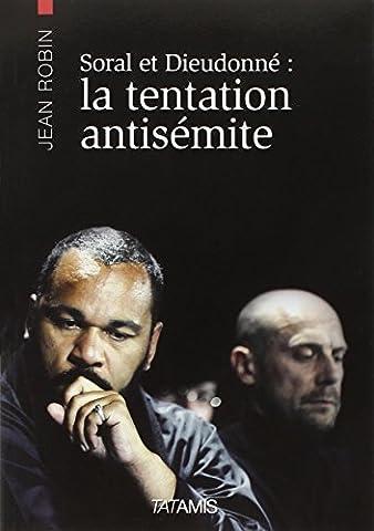 Alain Soral et Dieudonne : la tentation