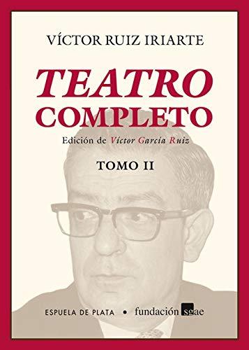 Teatro completo: Tomo II: 2 (El teatro moderno) por Víctor Ruiz Iriarte