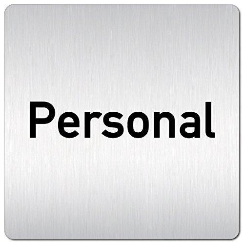 """XXL Schild - Türschild - Hinweisschild \""""Personal\"""" aus 1,5mm starkem Aluminium mit veredelter Oberfläche • kontrastreicherer Look als bei herkömmlichen Edelstahlschilder • 125 x 125mm"""
