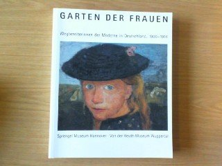 Garten der Frauen. Wegbereiterinnen der Moderne in Deutschland, 1900-1914. Sprengel Museum Hannover, 17. November 1996 - 9. Februar 1997. Von der Heydt-Museum Wuppertal, 2. März 1997 - 27. April 1997 (Der Frauen Garten)
