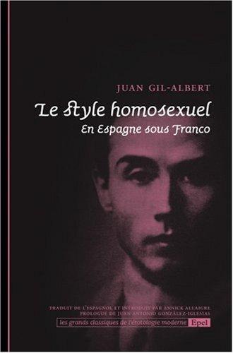 Le style homosexuel. En Espagne sous Franco