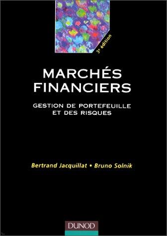 Marchés financiers : Gestion de portefeuille et des risques, 3e édition
