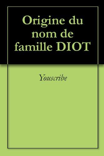 Origine du nom de famille DIOT (Oeuvres courtes)