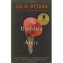 The Buddha in the Attic (Pen/Faulkner Award - Fiction) by Julie Otsuka (2012-03-20)