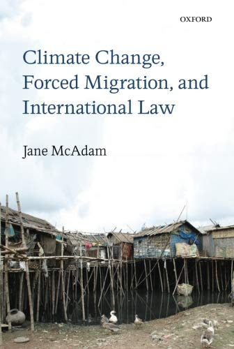Climate Change, Forced Migration, and International Law (Internationale Migration)