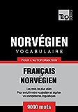 Vocabulaire Français-Norvégien pour l'autoformation. 9000 mots