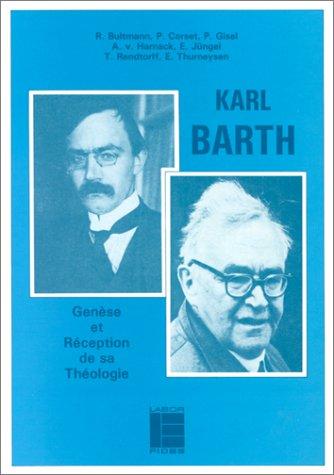 Karl Barth : gense et rception de sa thologie