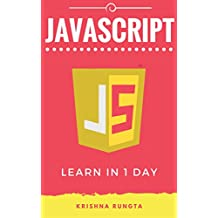 Learn JavaScript in 1 Day: Definitive Guide to Learn JavaScript for Beginners