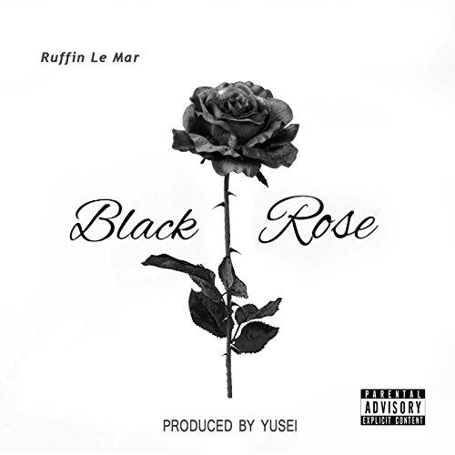 Black Rose [Explicit]