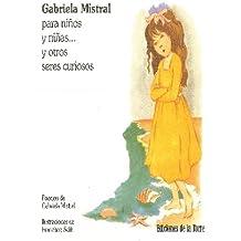 Gabriela Mistral para niños y niñas... y otros seres curiosos (Alba y Mayo Color)