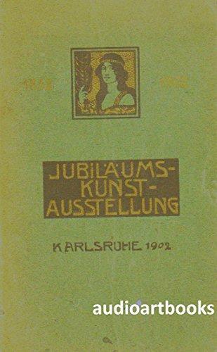 OFFIZIELLER ILLUSTRIERTER KATALOG DER JUBILÄUMS-KUNST-AUSSTELLUNG (Kunstausstellung) KARLSRUHE 1902
