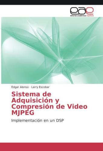 Sistema de Adquisicion y Compresion de Video Mjpeg