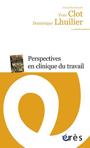 Perspectives en clinique du travail (Les dossiers de la NRP)