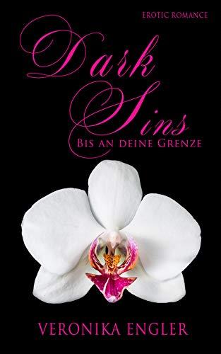 Dark Sins: Bis an deine Grenze von [Engler, Veronika]