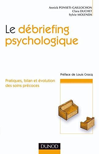 Le debriefing psychologique - Pratique, bilan et évolution des soins précoces