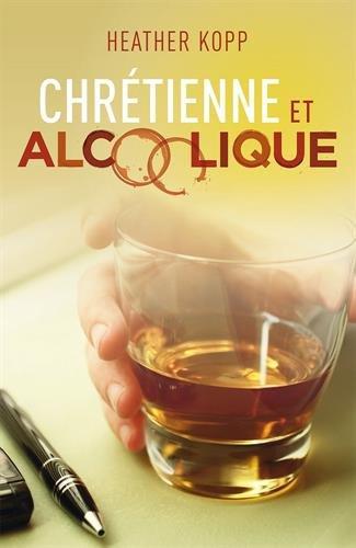 Chrétienne et alcoolique