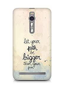 AMEZ let your faith be bigger than your fear Back Cover For Asus Zenfone 2