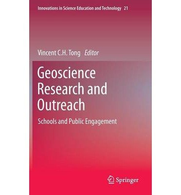 [(Geoscience Research and Outreach: Schools and Public Engagement)] [ Edited by Vincent C. H. Tong ] [September, 2013]
