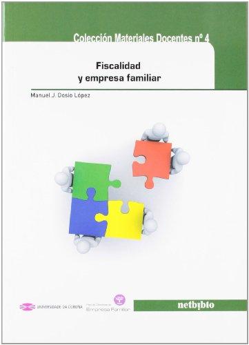 Fiscalidad y empresa familiar (Materiales Docentes) por Manuel J. Dosío López