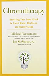 [(Chronotherapy: Resetting Your Inner Clock to Boost Mood, Alertness, and Quality Sleep)] [Author: Michael Terman] published on (October, 2012)