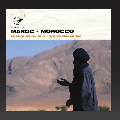 Maroc - Morocco: Southern Music / Musiques du Sud (Air Mail Music Collection) Karim Collection