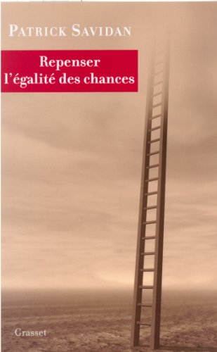 Repenser l'égalité des chances (essai français) par Patrick Savidan