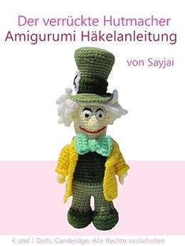 Der verrückte Hutmacher Amigurumi Häkelanleitung