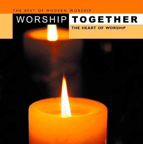 Worship Together - The Heart O...