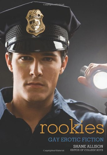 Rookies: Gay Erotic Cop Stories