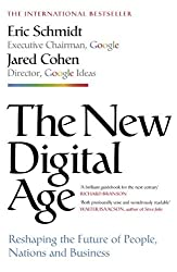 The New Digital Age: Reshaping the Future of People, Nations and Business by Eric Schmidt (2013-04-25)