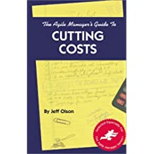 The Agile Manager's Guide to Cutting Costs (The Agile Manager Series) by Jeff Olson (1998-04-01)