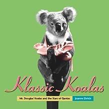 Klassic Koalas: Mr. Douglas' Koalas and the Stars of Qantas by Ehrich, Joanne (2007) Perfect Paperback