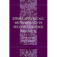 Stimulated Recall Methodology in Second Language Research (Second Language Acquisition Research Series) by Susan M. Gass (2000-03-14)