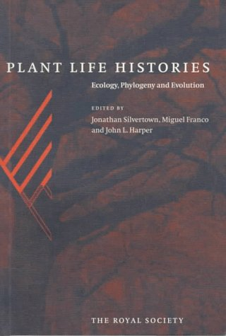 Plant Life Histories: Ecology, Phylogeny and Evolution